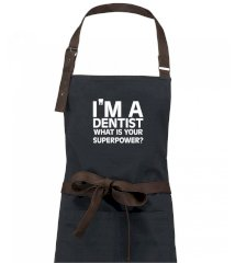 I Am A Dentist So What is Your Superpower Zástěra Vintage