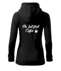 Ok, but first coffee-milk Dámská mikina trendy zipper s kapucí