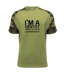 I Am A Dentist So What is Your Superpower Raglan Military