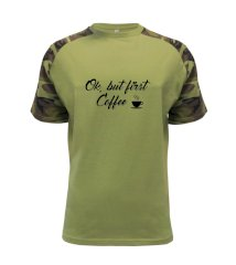 Ok, but first coffee-milk Raglan Military