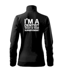 I Am A Dentist So What is Your Superpower Mikina dámská Viva bez kapuce