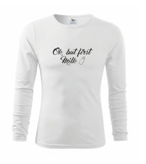Ok, but first coffee-milk Triko dětské Long Sleeve