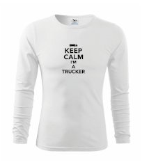 Keep calm im a trucker  Triko s dlouhým rukávem FIT-T long sleeve
