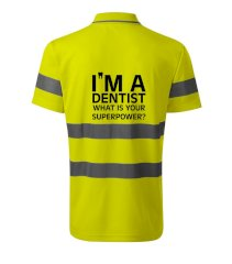 I Am A Dentist So What is Your Superpower HV Runway 2V9 - Reflexní polokošile