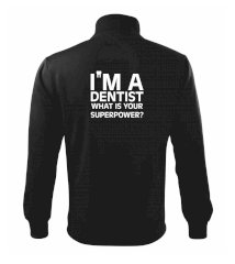 I Am A Dentist So What is Your Superpower Mikina bez kapuce Adventure