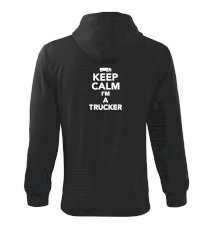 Keep calm im a trucker  Mikina s kapucí na zip trendy zipper