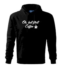 Ok, but first coffee-milk Mikina s kapucí hooded sweater