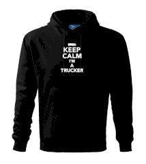 Keep calm im a trucker  Mikina s kapucí hooded sweater