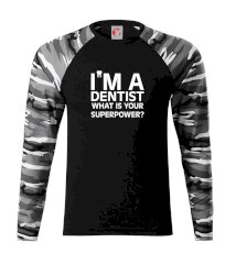 I Am A Dentist So What is Your Superpower Camouflage LS